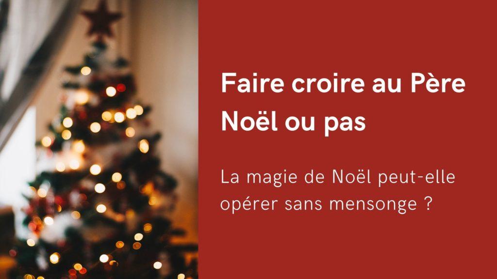 Image Ou Photo De Noel.Faire Croire Au Pere Noel Ou Pas La Magie De Noel Peut