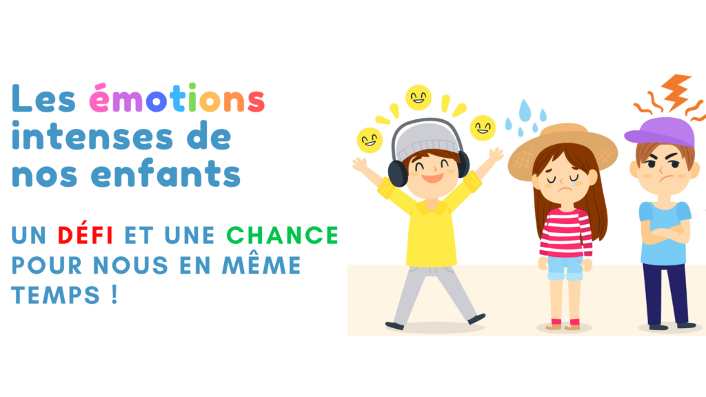 émotions intenses enfants chance défi parents