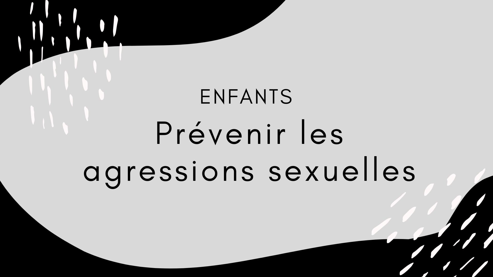 Enfants _ prévenir les agressions sexuelles