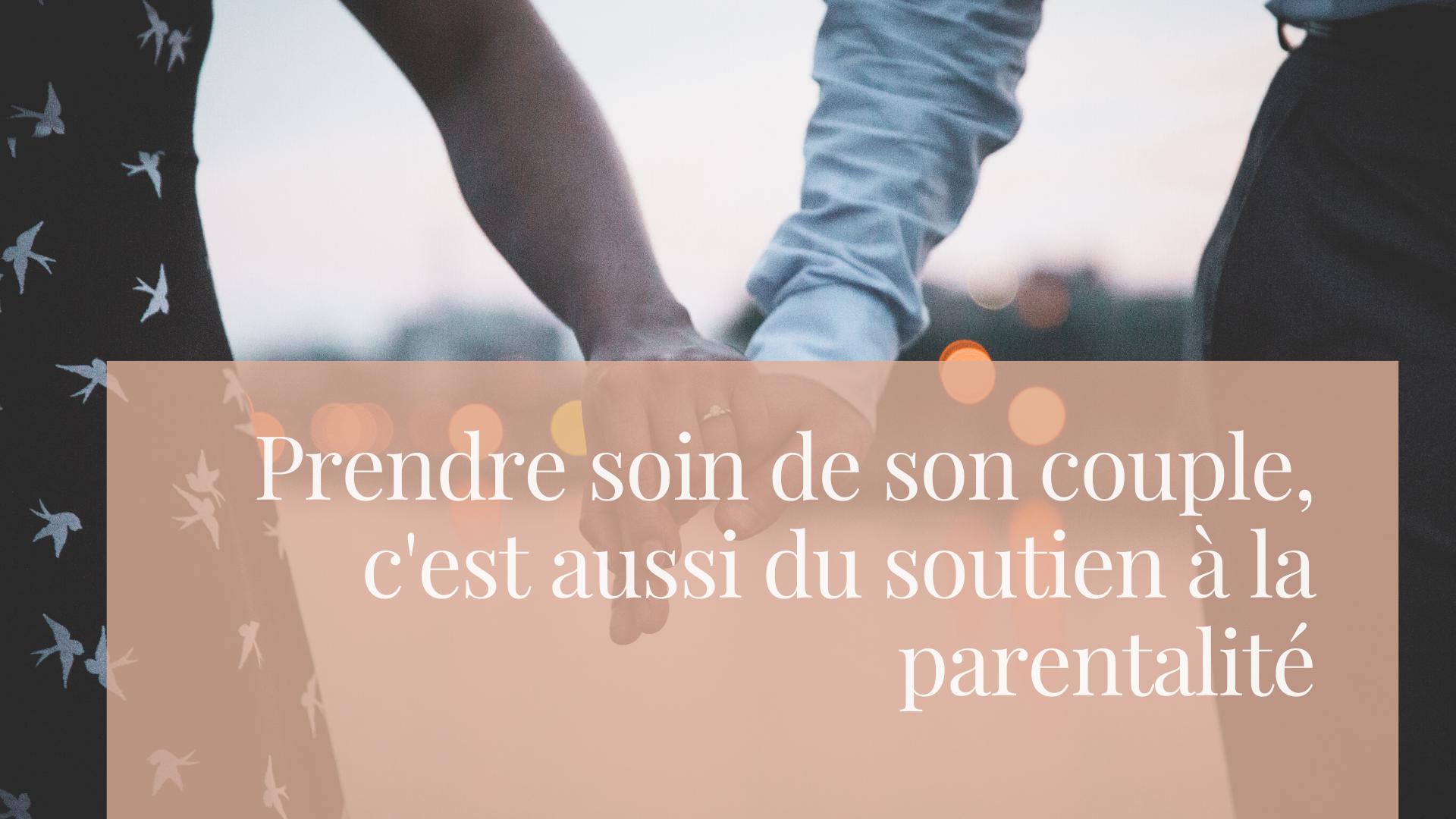 prendre-soin-couple-soutien-a-la-parentalite