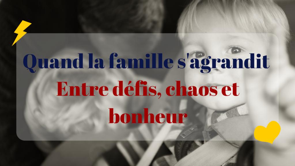Quand la famille s'agrandit Entre défis, chaos et bonheur