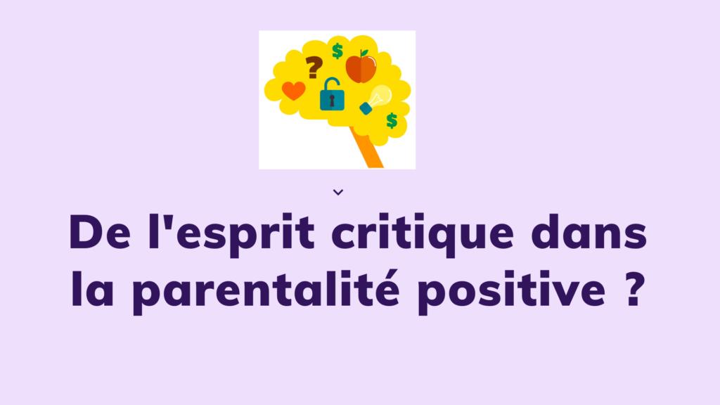 De l'esprit critique dans la parentalité positive _