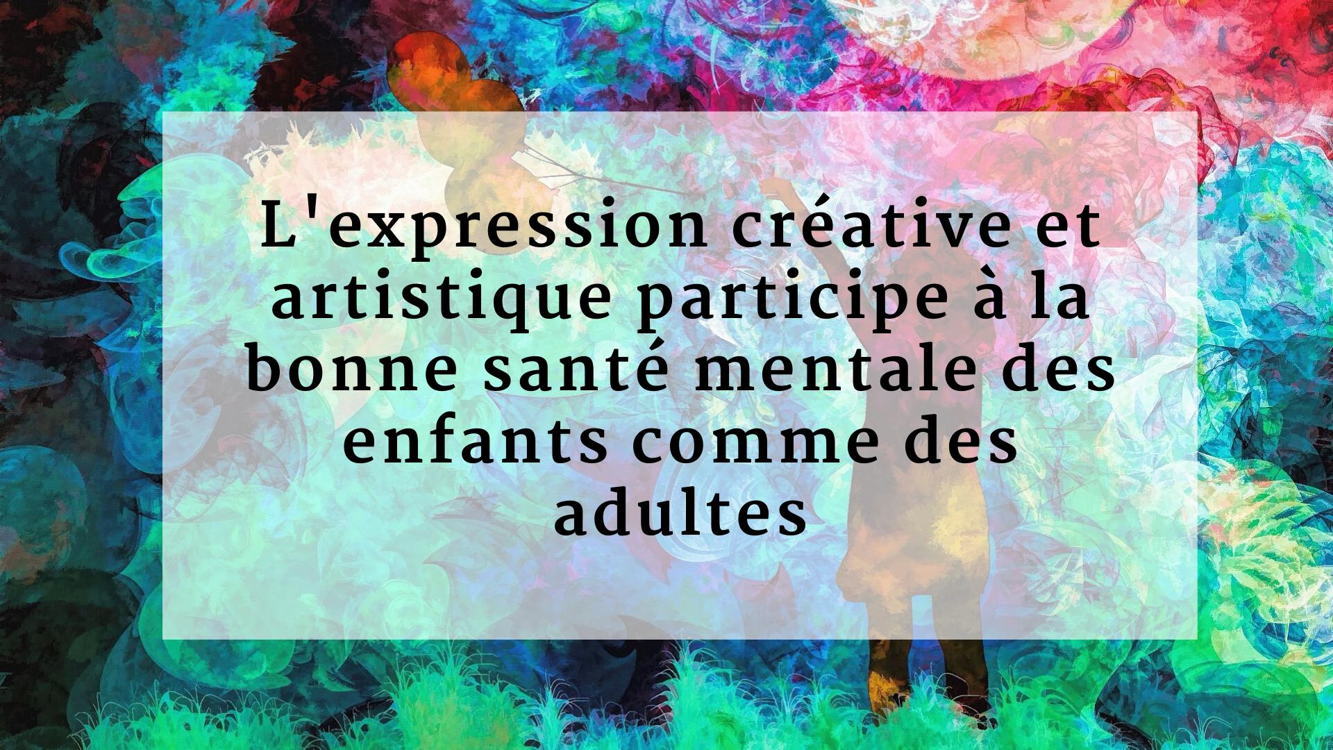 L'expression créative et artistique bonne santé mentale
