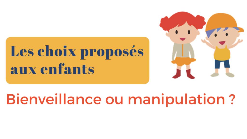 Les choix proposés aux enfants bienveillance manipulation