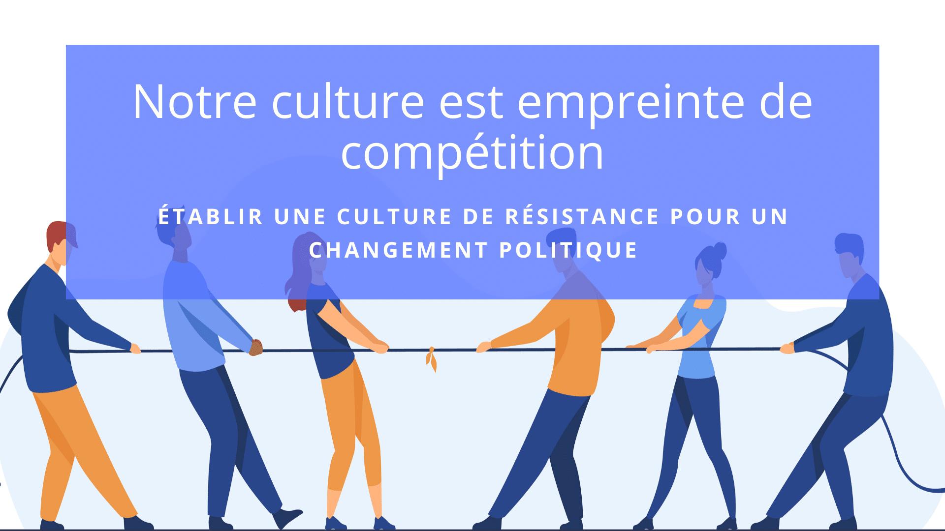 culture de résistance compétition