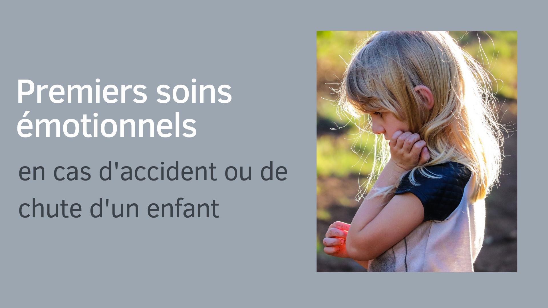 Premiers soins émotionnels chute accident enfant