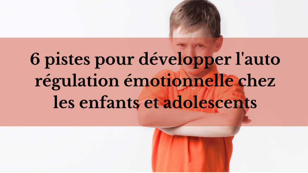 auto régulation émotionnelle enfants