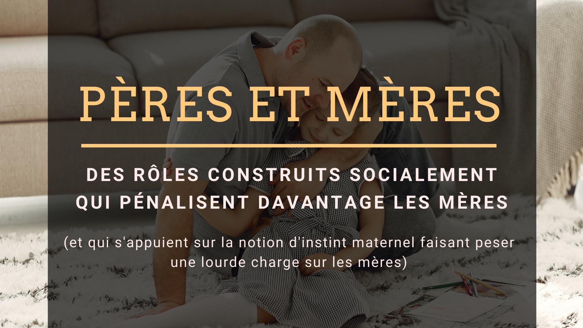 pères mères rôles construits socialement instinct maternel