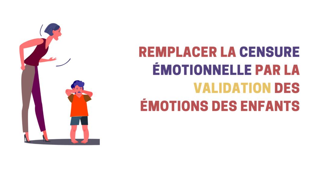 Remplacer la censure émotionnelle par la validation des émotions des enfants