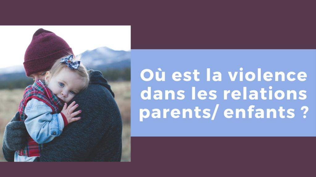 Où est la violence dans les relations parents_ enfants
