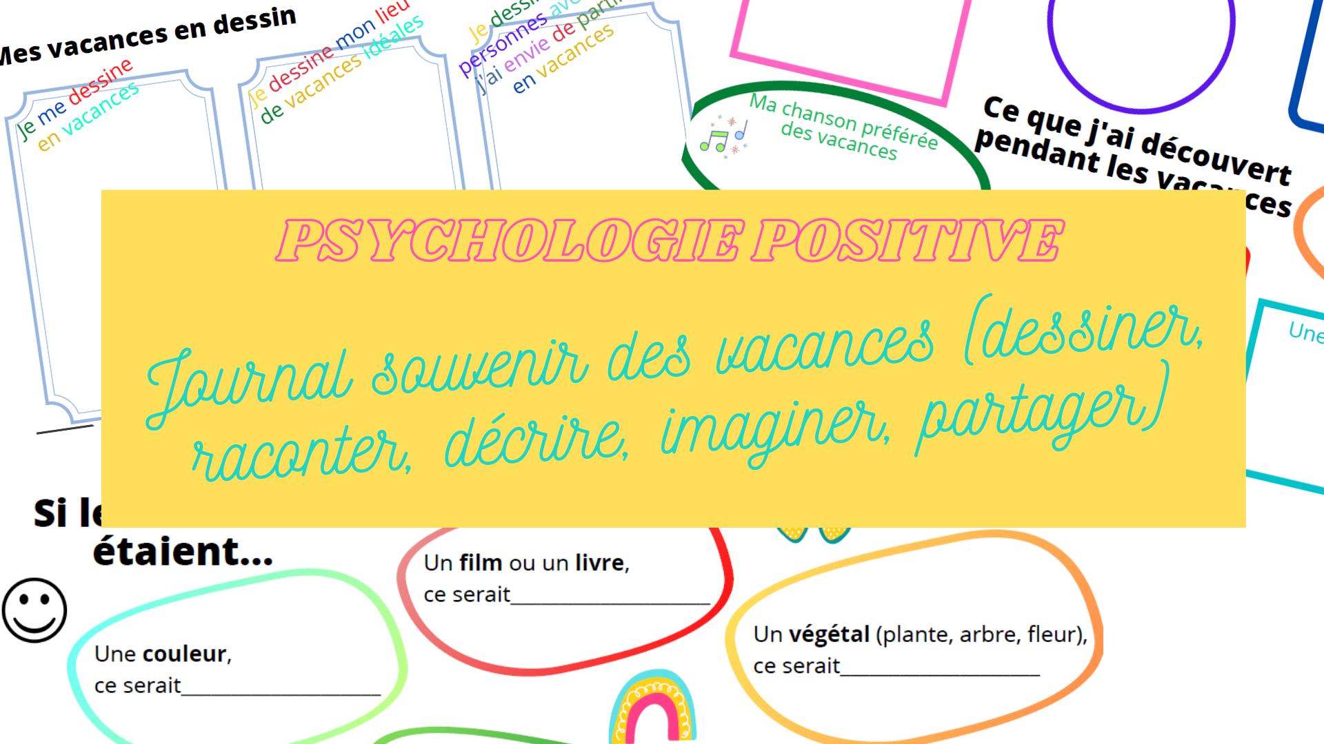 journal souvenir vacances psychologie positive