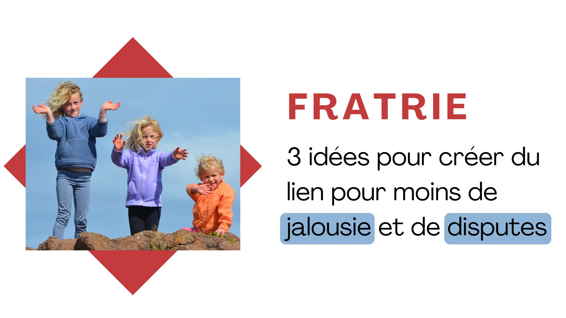 3 idées pour créer du lien pour moins de jalousie et de disputes