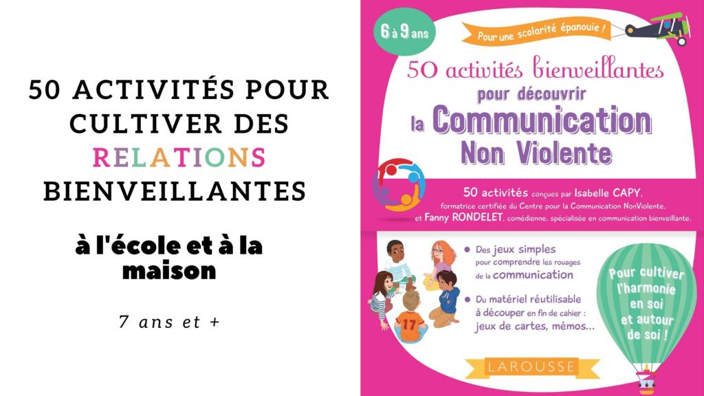 50 activités pour cultiver des relations bienveillantes à l'école comme à la maison