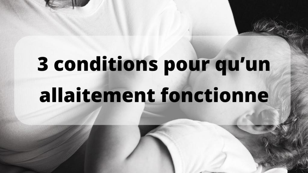 3 conditions pour qu'un allaitement fonctionne