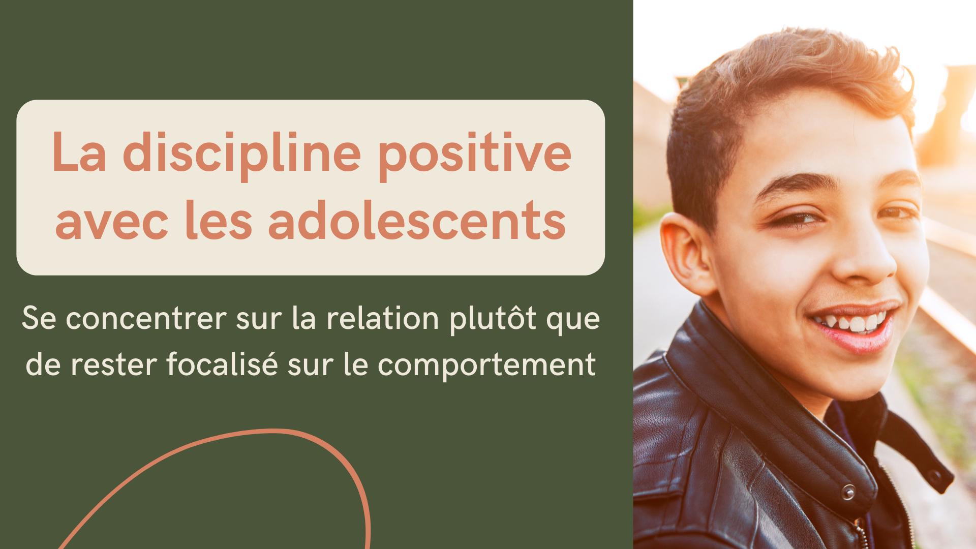 Discipline positive avec les adolescents relation moment qualité