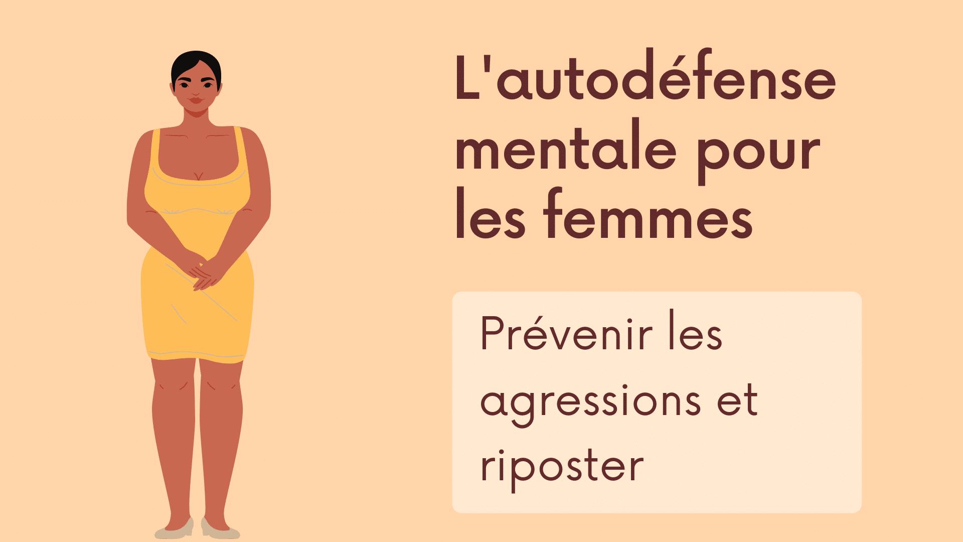 autodéfense mentale pour les femmes agressions