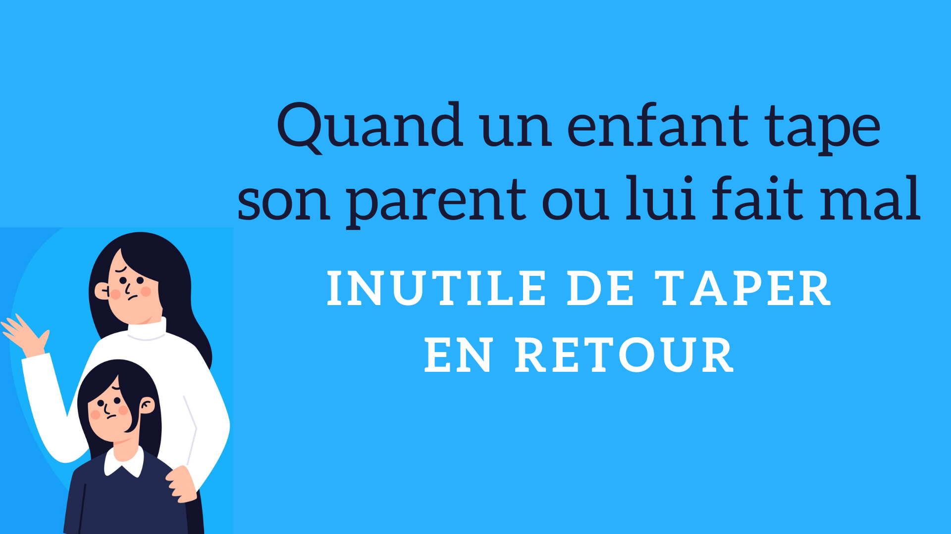 enfant tape son parent inutile de taper en retour