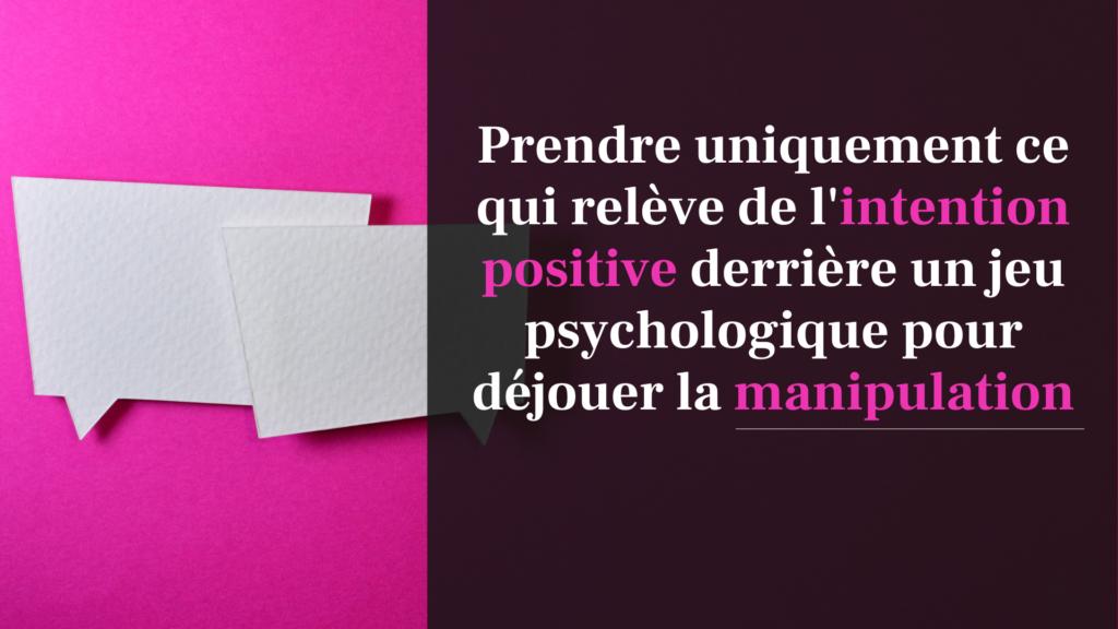 intention positive jeu psychologique manipulation