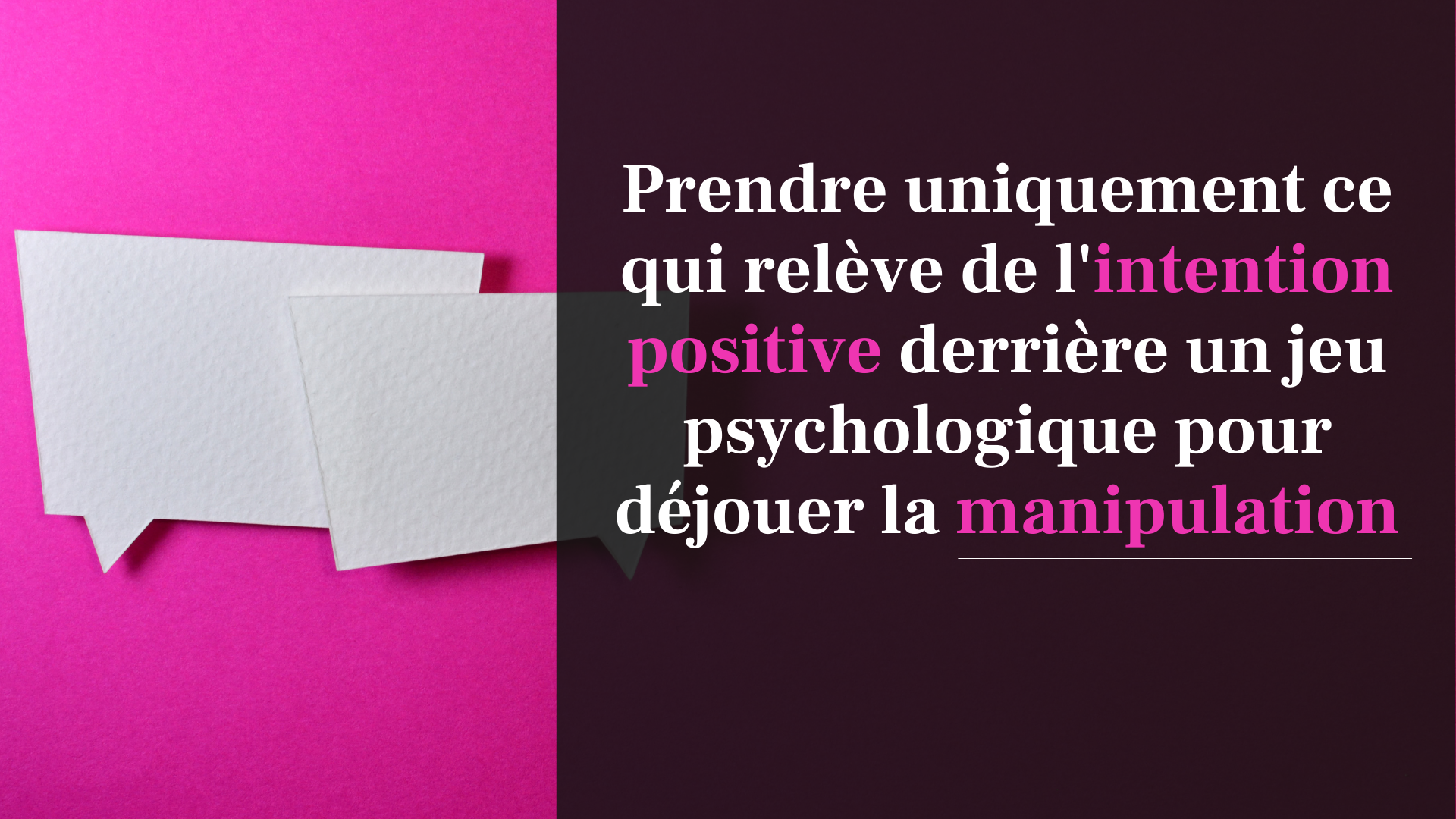 intention positive jeu psychologique manipulation