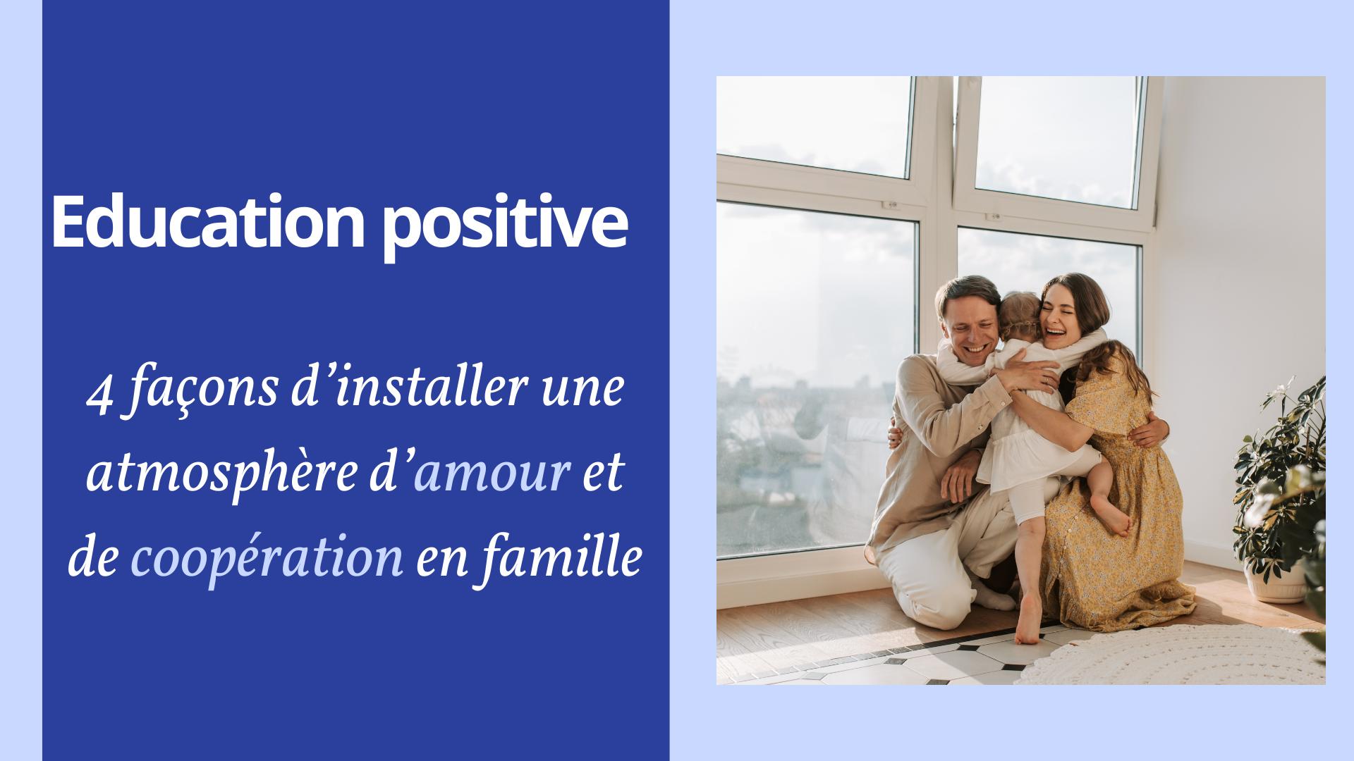 Education positive atmosphère coopération famille