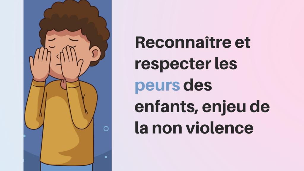 Reconnaître et respecter les peurs des enfants, enjeu de la non violence