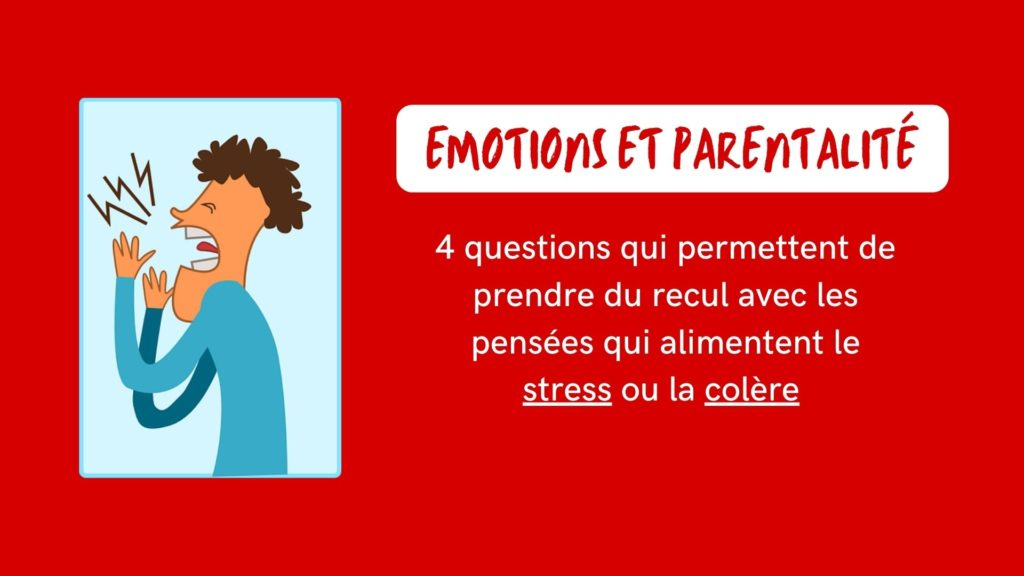 4 questions qui permettent de prendre du recul avec les pensées qui alimentent le stress ou la colère