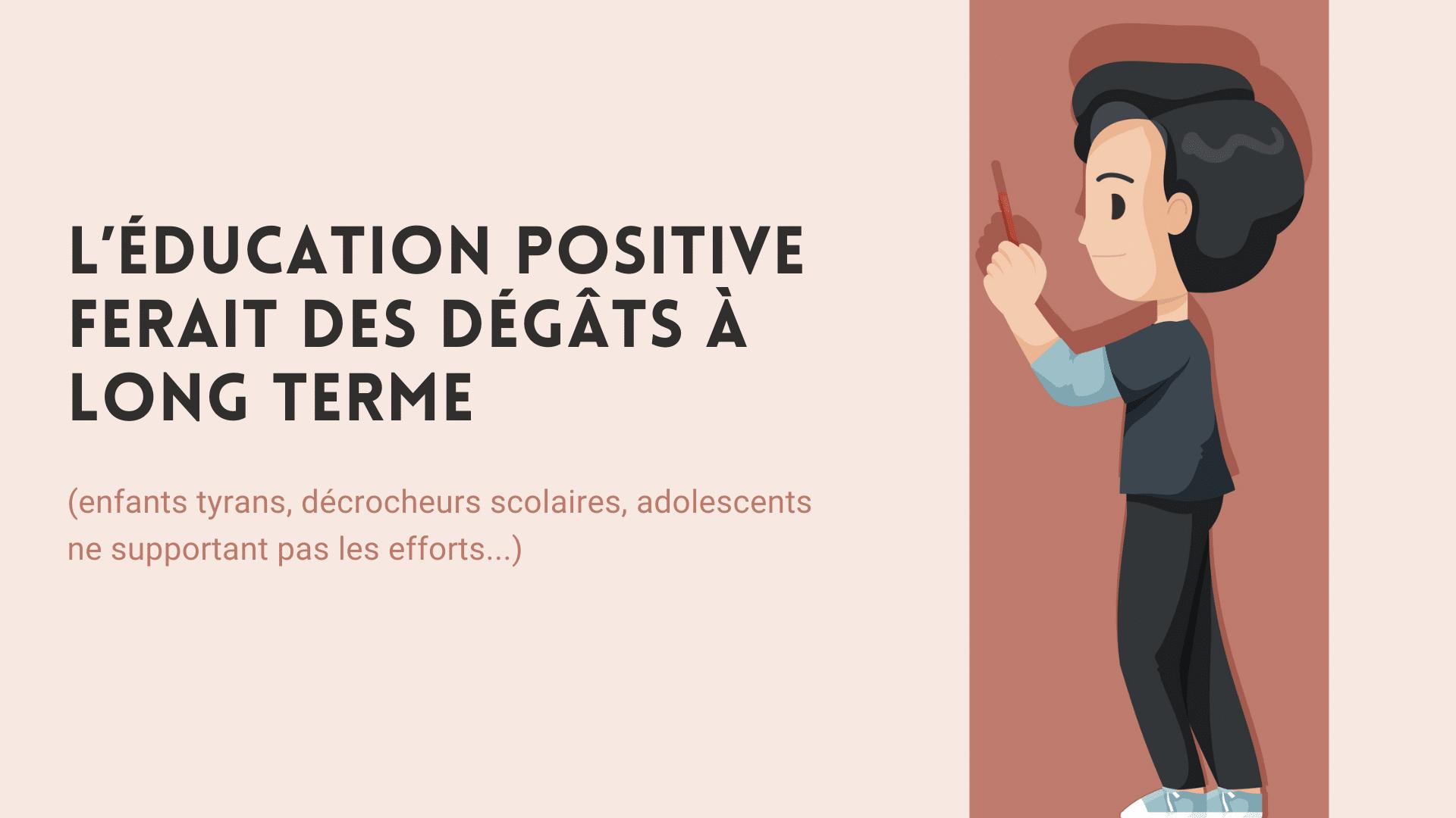 L'éducation positive fait des dégâts à long terme
