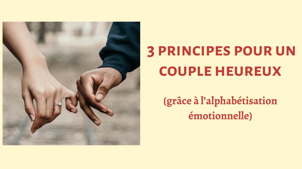 3 principes pour un couple heureux