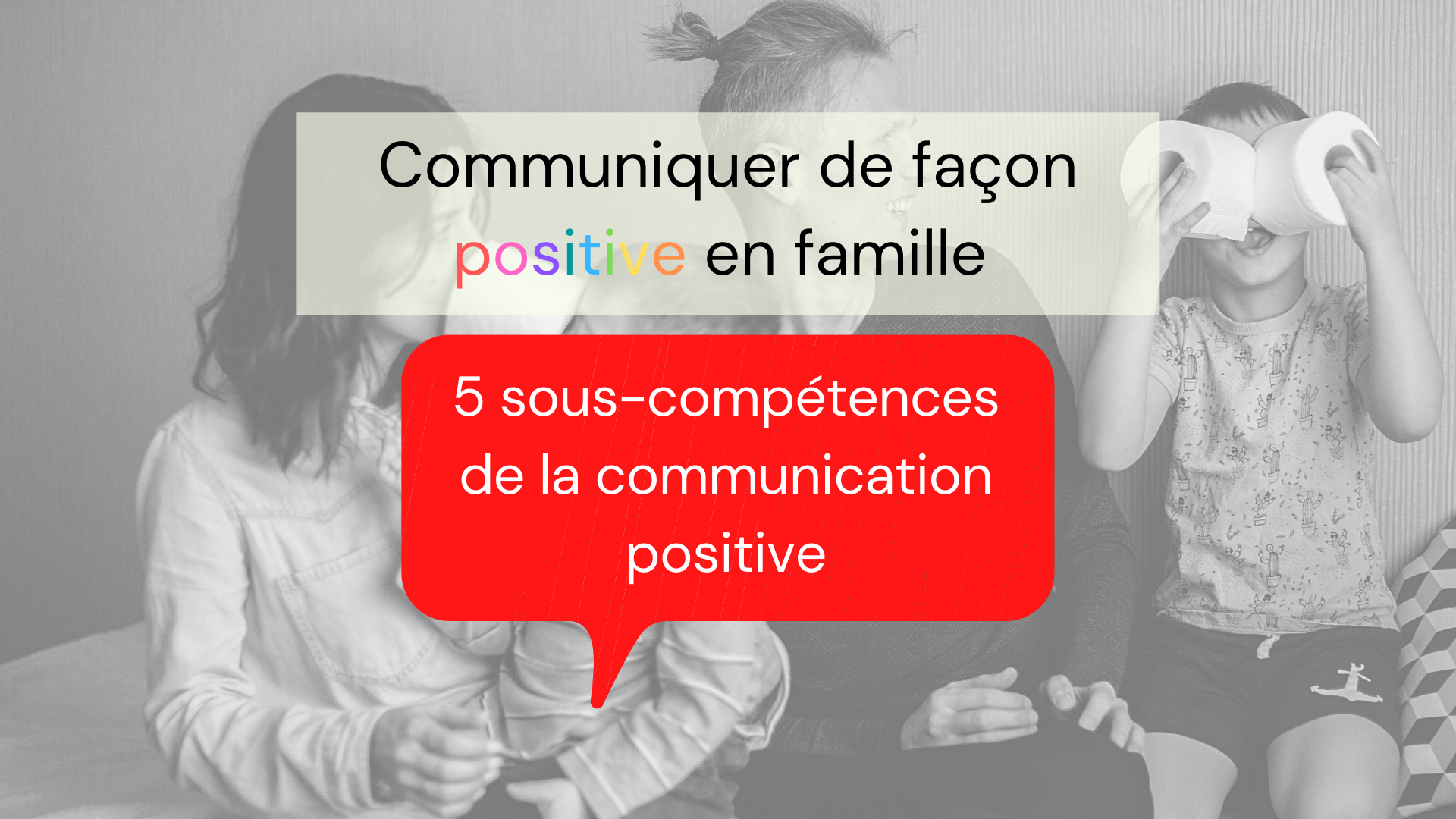 communication positive famille