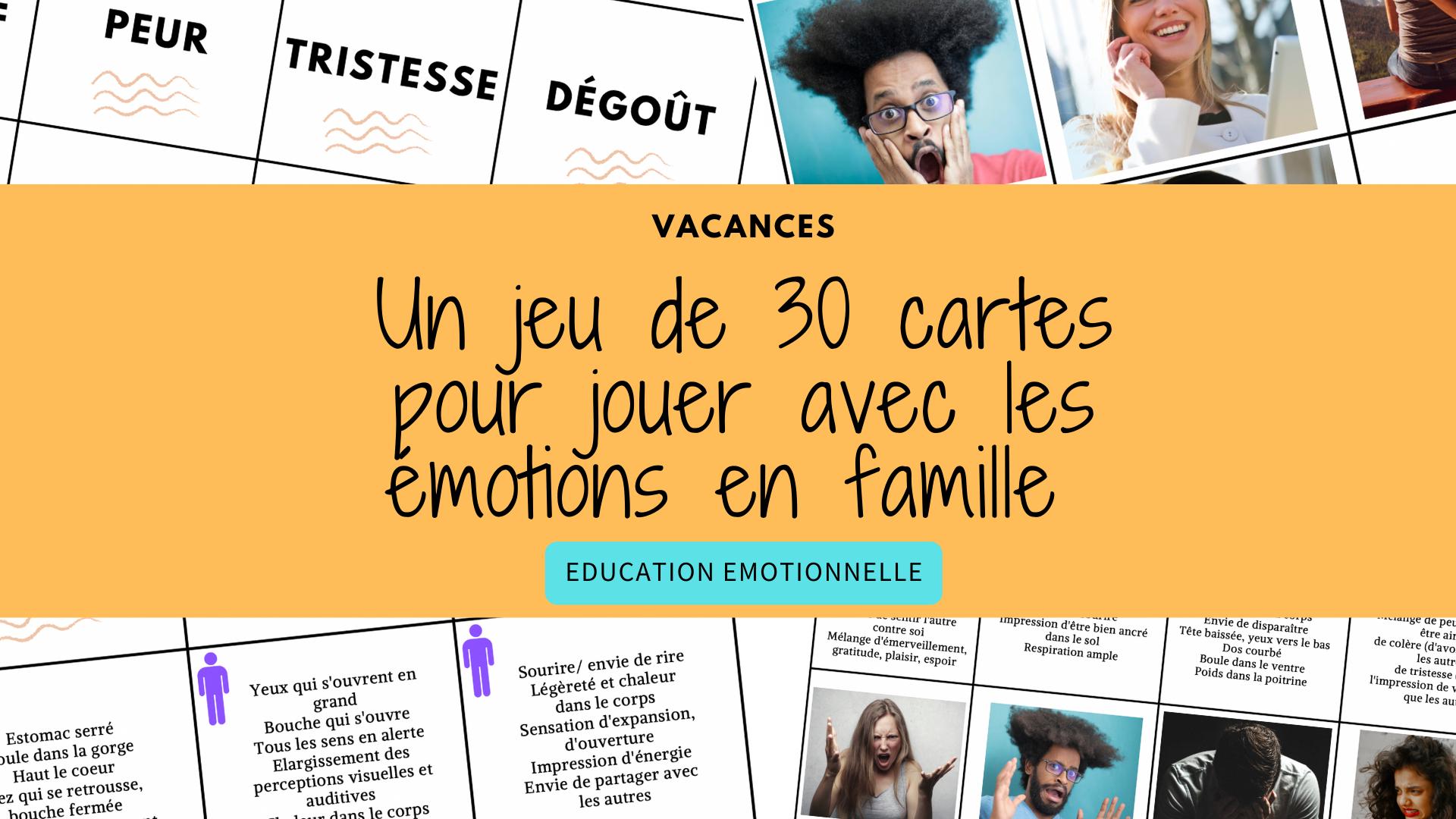 Un jeu de 30 cartes pour jouer avec les émotions en famille