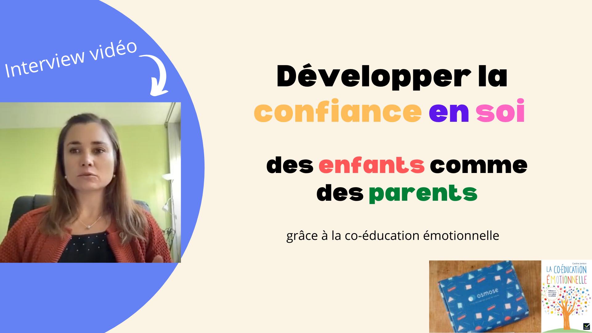 Développer la confiance en soi des enfants comme des parents grâce à la co-éducation émotionnelle